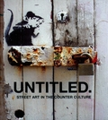 UNTITLED - STREET ART IN THE COUNTER CULTURE - Books - Art