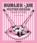 BURLESQUE POSTER DESIGN - THE ART OF TEASE - Books - Art