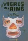 LOS TIGRES DEL RING - Books - Subculture