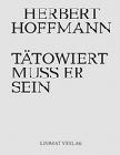 HERBERT HOFFMANN - TÄTOWIERT MUSS ER SEIN - Books - Tattoo