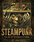 STEAMPUNK - THE ART OF VICTORIAN FUTURISM, BUCH - Books - Art