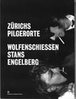 2 x ZÜRICHS PILGERORTE WOLFENSCHIESSEN, STANS, ENGELBERG