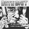 1 x DATE BAIT - WE ARE GOING TO EAT YOU