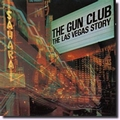 GUN CLUB - THE LAS VEGAS STORY - Records - LP - Rock'n'Roll: Underground/Independent