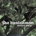 1 x HENTCHMEN - CAMPUS PARTY