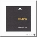 1 x MONKS - BLACK MONK TIME