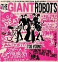 2 x GIANT ROBOTS - TOO YOUNG TO KNOW BETTER