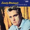 2 x CHARLIE RICH - LONELY WEEKENDS