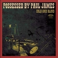 1 x POSSESSED BY PAUL JAMES - COLD AND BLIND