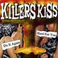 1 x KILLERS KISS - HARD FOR YOU