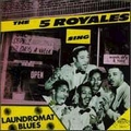 1 x FIVE ROYALES - LAUNDROMAT BLUES