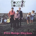 COUNTRY ROCKERS - FREE RANGE CHICKEN