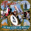 1 x JOHN SCHOOLEY AND HIS ONE MAN BAND - ONE MAN AGAINST THE WORLD
