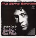 1 x ARTHUR LEE AND LOVE - FIVE STRING SERENADE