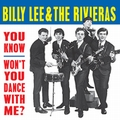 1 x BILLY LEE AND THE RIVIERAS - YOU KNOW