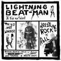 2 x LIGHTNING BEAT-MAN - WRESTLING ROCK'N'ROLL