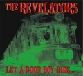 1 x REVELATORS - LET A POOR BOY RIDE