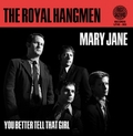 1 x ROYAL HANGMEN - MARY JANE