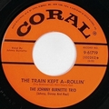2 x JOHNNY BURNETTE TRIO - THE TRAIN KEPT A ROLLIN'