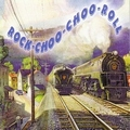 1 x VARIOUS ARTISTS - ROCK-CHOO-CHOO-ROLL