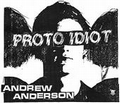 1 x ANDREW ANDERSON - PROTO IDIOT