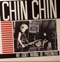 3 x CHIN CHIN - WE DON'T WANNA BE PRISONERS