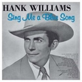 HANK WILLIAMS - SING ME A BLUE SONG - Records - LP - Country