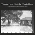 1 x VARIOUS ARTISTS - WORRIED NOW, WON'T BE WORRIED LONG