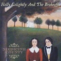 1 x HOLLY GOLIGHTLY AND THE BROKEOFFS - MEDICINE COUNTY