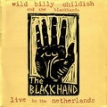 1 x WILD BILLY CHILDISH AND THE BLACKHANDS - LIVE IN THE NETHERLANDS