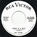 1 x ROY GAINES - SKIPPY IS A SISSY