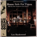 1 x LEE HAZLEWOOD - HOUSE SAFE FOR TIGERS