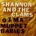 1 x SHANNON AND THE CLAMS - OZMA