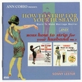 SONNY LESTER - HOW TO STRIP FOR YOUR HUSBAND - Records - CD - Exotica/Strip