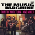 1 x MUSIC MACHINE - POINT OF NO RETURN