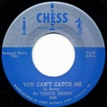 1 x CHUCK BERRY - YOU CAN'T CATCH ME