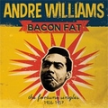 1 x ANDRE WILLIAMS - BACON FAT - THE FORTUNE SINGLES 1956-57