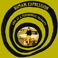 HUMAN EXPRESSION - LOVE AT PSYCHEDELIC VELOCITY
