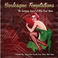 VARIOUS ARTISTS - BURLESQUE TEMPTATIONS - THE SWINGING SOUND OF STRIP TEASE MUSIC - Records - LP - Exotica/Strip