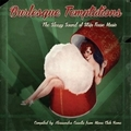 VARIOUS ARTISTS - BURLESQUE TEMPTATIONS - THE SLEAZY SOUND OF STRIP TEASE MUSIC - Records - LP - Exotica/Strip
