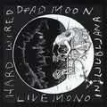 DEAD MOON - HARD WIRED IN LJUBLJANA
