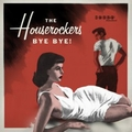 HOUSEROCKERS - BYE BYE!