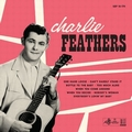 CHARLIE FEATHERS - CHARLIE FEATHERS