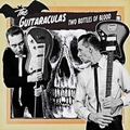 GUITARACULAS - TWO BOTTLES OF BLOOD