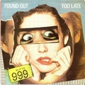 999 - FOUND OUT TOO LATE - Records - 7 inch (Single) - Punk: 70's