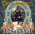 1 x DEAD BROTHERS - DEAD MUSIC FOR DEAD PEOPLE