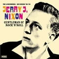 1 x JERRY J. NIXON - GENTLEMAN OF ROCK'N'ROLL