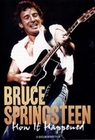 BRUCE SPRINGSTEEN - HOW IT HAPPENED - DVD - Musik