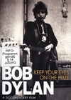 BOB DYLAN - KEEP YOUR EYES ON THE PRIZE - DVD - Musik
