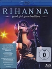 RIHANNA - GOOD GIRL GONE BAD/LIVE - BLU-RAY - Musik